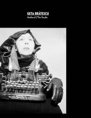 Geta Bratescu - the Studio (Hardback)