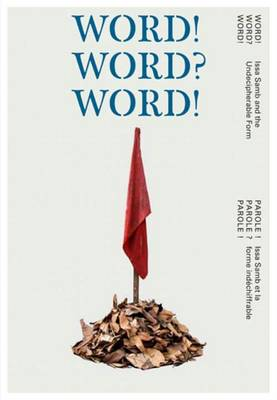 Word! Word? Word! - Issa Samb and the Undecipherable Form (Paperback)
