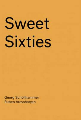Sweet Sixties - Specters and Spirits of a Parallel Avant-Garde (Paperback)