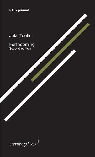 Jalal Toufic - Forthcoming. e-Flux Journal (Paperback)