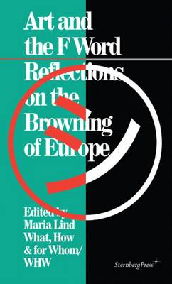 Art and the F Word - Reflections on the Browning of Europe (Paperback)
