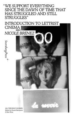 Nicole Brenez - We Support Everything Since the Dawn of Time That Has Struggled and Still Struggles (Paperback)