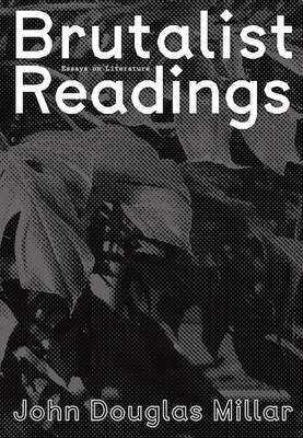 Brutalist Readings - Essays on Literature (Paperback)
