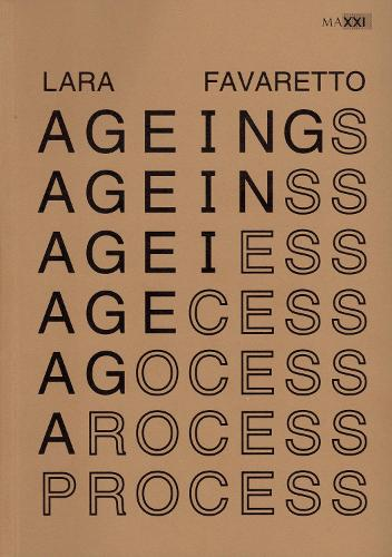 Lara Favaretto - Ageing Process (Paperback)