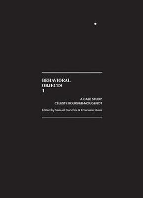 Behavioral Objects 1 - A Case Study: Celeste Boursier-Mougenot (Paperback)