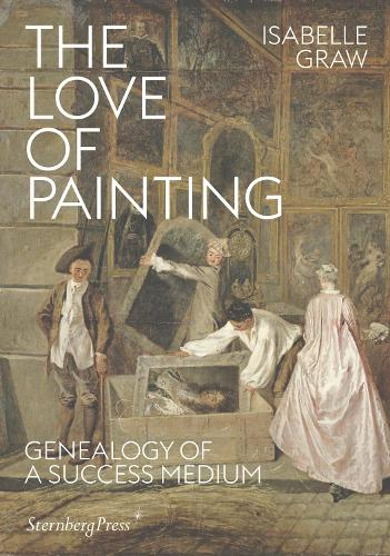 The Love of Painting - Genealogy of a Success Medium (Paperback)
