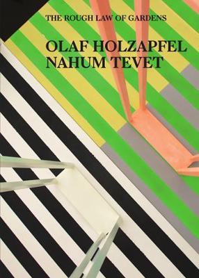Olaf Holzapfel, Nahum Tevet - the Rough Law of Gardens (Paperback)