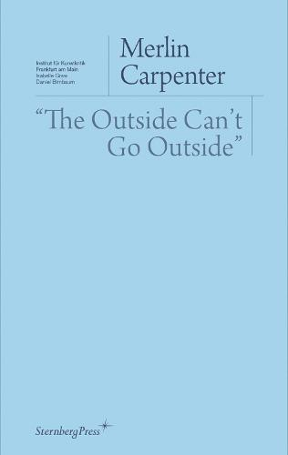 """The Outside Can`t Go Outside"""" (Paperback)"""