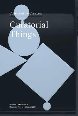 Curatorial Things - Cultures of the Curatorial 4 (Paperback)