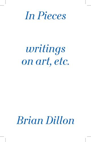 In Pieces: Writings on Art, Etc. (Paperback)