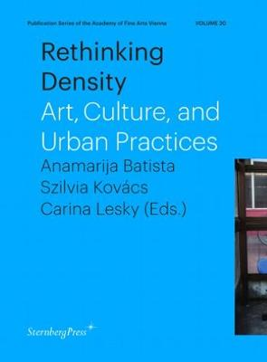 Rethinking Density - Art, Culture, and Urban Practices (Paperback)