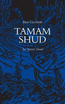 Tamam Shud - An Artist`s Novel (Paperback)