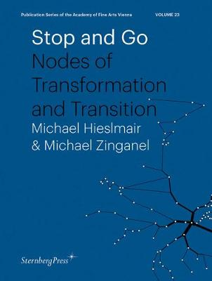 Stop and Go - Nodes of Transformation and Transition (Paperback)