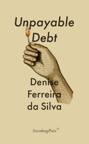 Unpayable Debt - Sternberg Press / The Antipolitical (Paperback)