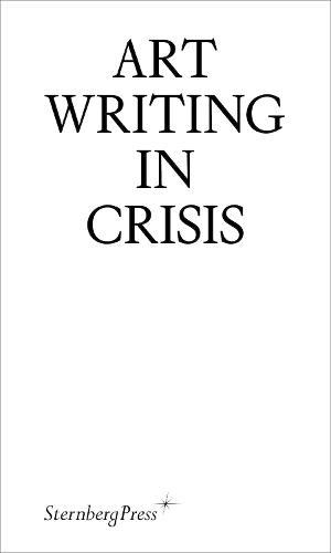 Art Writing in Crisis (Paperback)