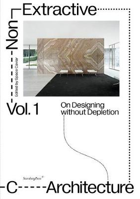 Non-Extractive Architecture: On Designing Without Depletion (Paperback)