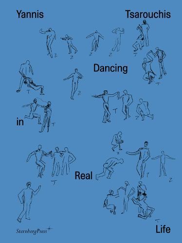 Yannis Tsarouchis - Dancing in Real Life (Hardback)
