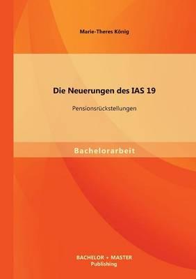 Die Neuerungen Des IAS 19: Pensionsruckstellungen (Paperback)