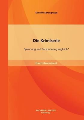 Die Krimiserie: Spannung Und Entspannung Zugleich? (Paperback)