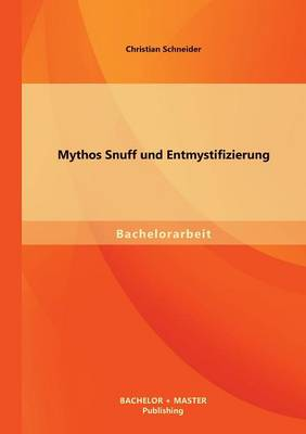 Mythos Snuff Und Entmystifizierung (Paperback)