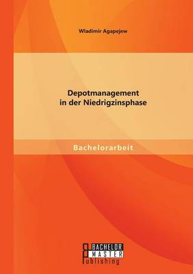 Depotmanagement in Der Niedrigzinsphase (Paperback)