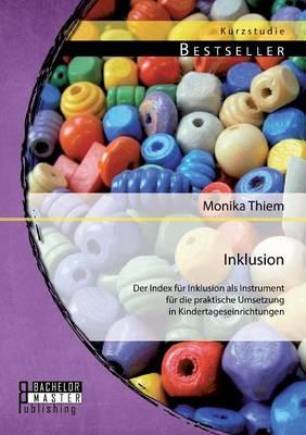 Inklusion: Der Index Fur Inklusion ALS Instrument Fur Die Praktische Umsetzung in Kindertageseinrichtungen (Paperback)