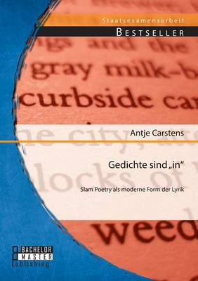 "Gedichte Sind In"": Slam Poetry ALS Moderne Form Der Lyrik (Paperback)"