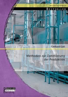 Methoden Zur Optimierung Der Produktion (Paperback)