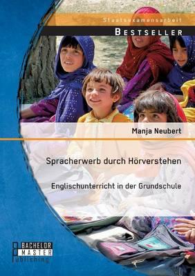 Spracherwerb Durch Horverstehen - Englischunterricht in Der Grundschule (Paperback)