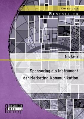 Sponsoring ALS Instrument Der Marketing-Kommunikation (Paperback)