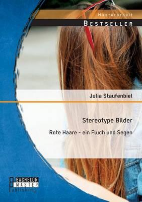 Stereotype Bilder: Rote Haare - Ein Fluch Und Segen (Paperback)