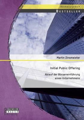 Initial Public Offering: Ablauf Der Borseneinfuhrung Eines Unternehmens (Paperback)