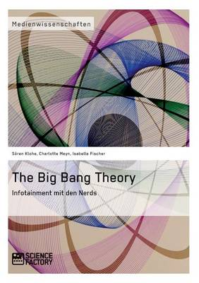 The Big Bang Theory. Infotainment Mit Den Nerds (Paperback)