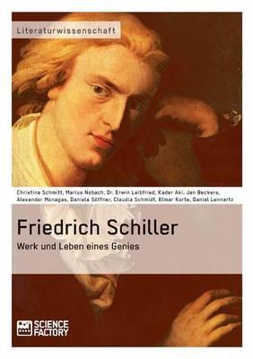 Friedrich Schiller. Werk Und Leben Eines Genies (Paperback)