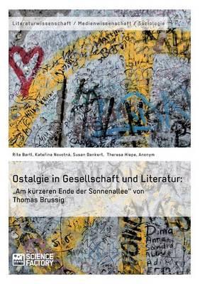 """Ostalgie in Gesellschaft und Literatur: """"Am k rzeren Ende der Sonnenallee"""" von Thomas Brussig (Paperback)"""