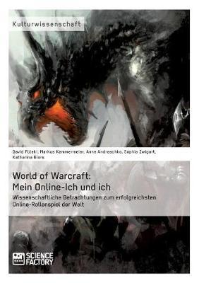 World of Warcraft: Mein Online-Ich Und Ich (Paperback)