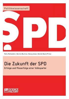 Die Zukunft der SPD (Paperback)
