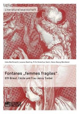 "Fontanes ""femmes Fragiles: Effi Briest, C cile Und Frau Jenny Treibel (Paperback)"