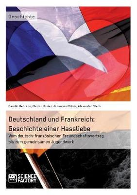 Deutschland Und Frankreich: Geschichte Einer Hassliebe (Paperback)