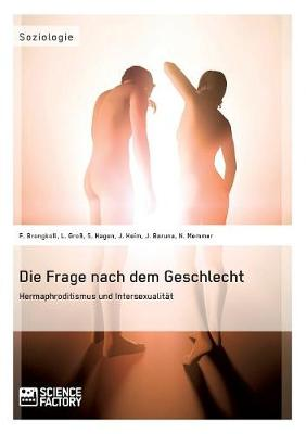 Die Frage Nach Dem Geschlecht: Hermaphroditismus Und Intersexualitat (Paperback)