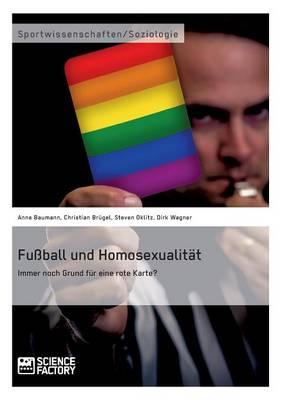 Fuball Und Homosexualitat. Immer Noch Grund Fur Eine Rote Karte? (Paperback)