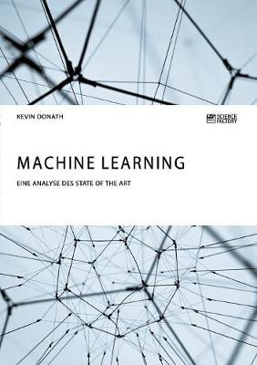 Machine Learning. Eine Analyse Des State of the Art (Paperback)