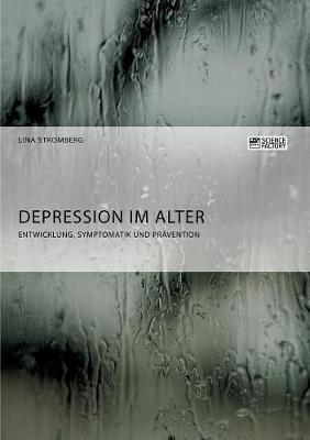 Depression Im Alter. Entwicklung, Symptomatik Und Pr vention (Paperback)