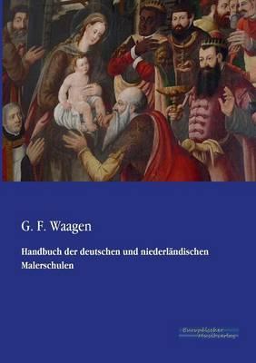 Handbuch Der Deutschen Und Niederlandischen Malerschulen (Paperback)