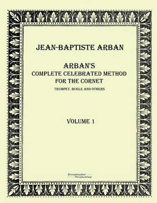 Arbans Complete Celebrated Method for the Cornet (Paperback)