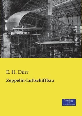Zeppelin-Luftschiffbau (Paperback)