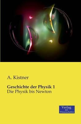Geschichte Der Physik 1 (Paperback)