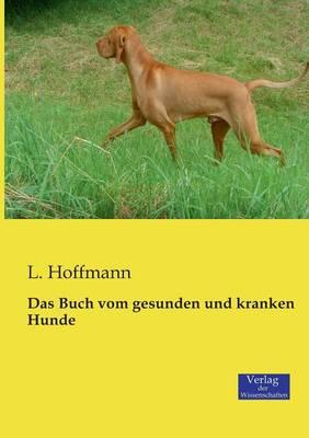 Das Buch Vom Gesunden Und Kranken Hunde (Paperback)