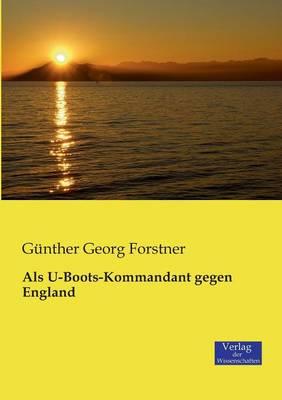 ALS U-Boots-Kommandant Gegen England (Paperback)