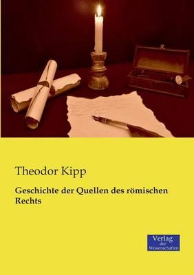 Geschichte Der Quellen Des Romischen Rechts (Paperback)